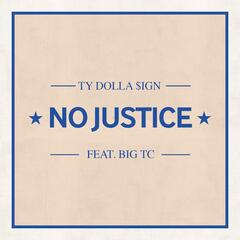 No Justice (feat. Big TC)
