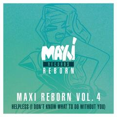 Maxi Reborn, Vol. 4: Helpless (I Don't Know What to Do Without You)