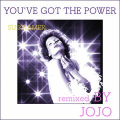 You've Got the Power (Remixed by Jojo)