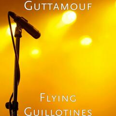 Flying Guillotines