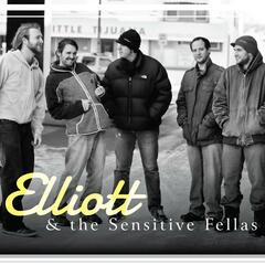 Elliott & the Sensitive Fellas