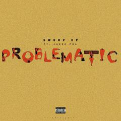 Problematic (feat. Jazze Pha)