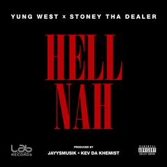 Hell Nah (feat. Stoney Tha Dealer)