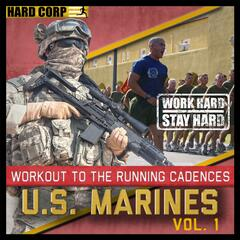 Workout to the Running Cadences U.S. Marines, Vol. 1
