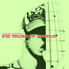 The House of Groove