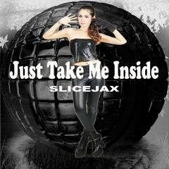 Just Take Me Inside