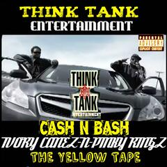 Cash-n-Bash: Ivory Canez-n-Pinky Ringz / The Yellow Tape