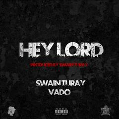 Hey Lord (feat. Vado)