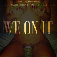 We on It (feat. Freddy G, Marley Murd & Bentley Ox)