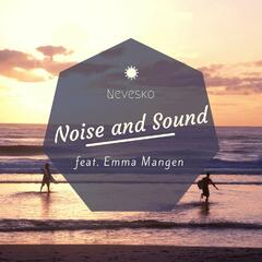Noise and Sound (feat. Emma Mangen)