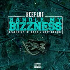 Handle My Bizzness (feat. Lil Boss & Matt Blaque)
