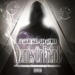 Enemies or Friends (feat. Don JayMor)