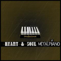 Heart & Soul (Metal Piano)