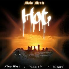 Hot (feat. Nino West, Vinnie V & Wicked)