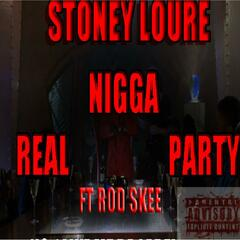 Real Nigga Party (feat. Rod Skee)