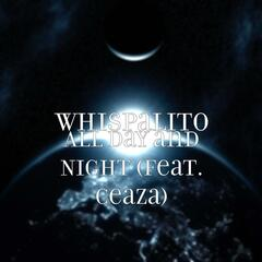 All Day and Night (feat. Ceaza)