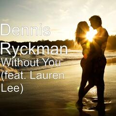 Without You (feat. Lauren Lee)