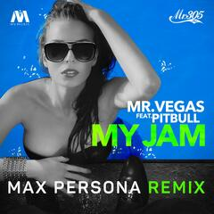 My Jam (Max Persona Remix) [feat. Pitbull]