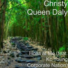 Holla at Me (feat. Kc Young Corporate Nation)