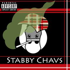 Stabby Chavs (feat. MC Snots)