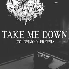 Take Me Down (feat. Freesia)