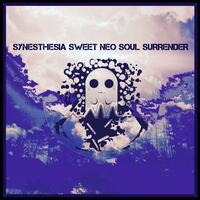 Synesthesia Sweet Neo Soul Surrender