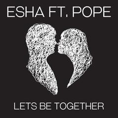 Lets Be Together (feat. Pope)
