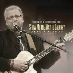 Show Me the Way to Calvary (Live)