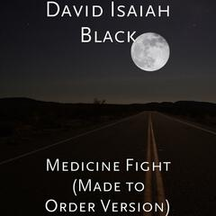 Medicine Fight (Made to Order Version)