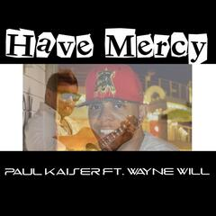 Have Mercy (feat. Wayne Will)
