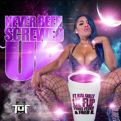 Never Been Screwed up (feat. Lil Flip, Yung Feddi & Fred B)