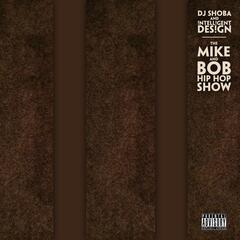 The Mike and Bob Hip Hop Show