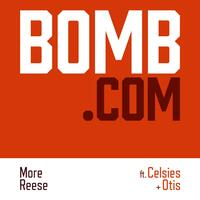 Bomb.Com (feat. Celsies & Otis)