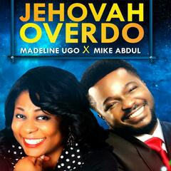 Jehovah Overdo (feat. Mike Abdul)