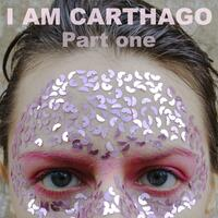 I Am Carthago, Pt.1