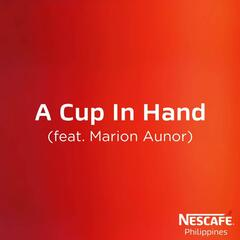 A Cup in Hand (feat. Marion Aunor)