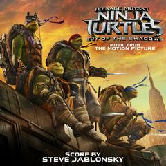 Teenage Mutant Ninja Turtles: Out of the Shadows (Music from the Motion Picture)
