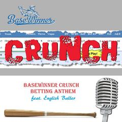 Basewinner Crunch Betting Anthem (feat. English Baller)