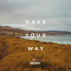 Have Your Way (feat. Matt Ansell)