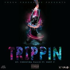 Trippin' (feat. Huey P)