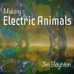 Making Electric Animals