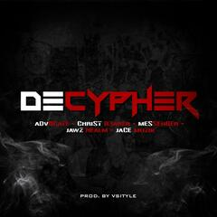 Decypher (feat. Advocate, Christ B3arer, Messenger & Jawz Realm)
