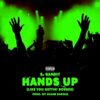 Hands Up (Like You Gettin' Robbed)