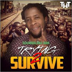 Tryng 2 Survive