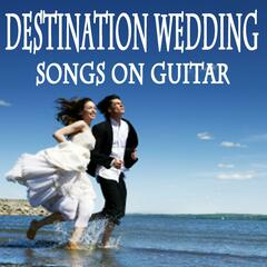 Destination Wedding Songs on Guitar