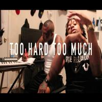 Too Hard Too Much (feat. Lil C)