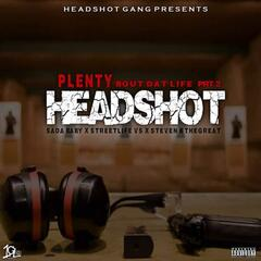'Bout Dat Life, Pt. 2 / Headshot (feat. Sada, Streetlife V.S. & Steven B the Great)