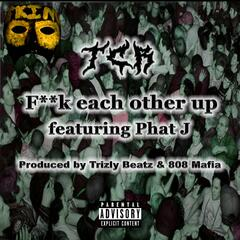 Fuck Each Other up (feat. Phat J)