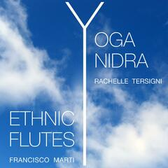 Yoga Nidra Chakras with Ethnic Flutes