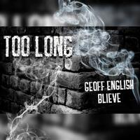 Too Long (feat. Blieve)